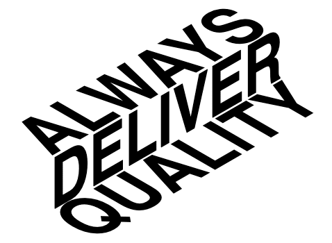 """ALWAYS DELIVER QUALITY"" displayed with a 3d staircase effect."