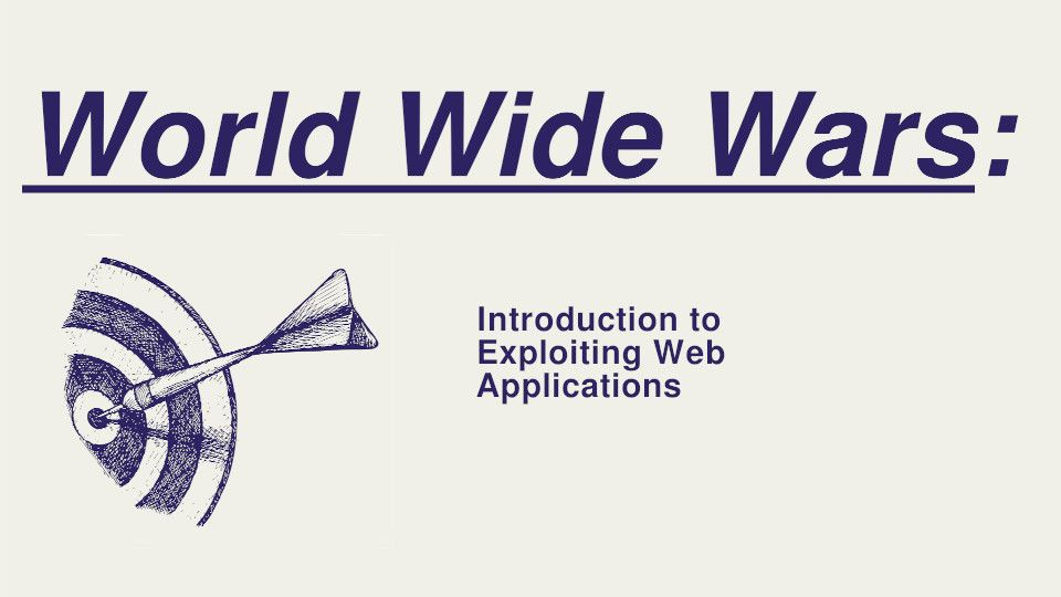 World Wide Wars: learn to exploit web applications with Tech Learning Collective