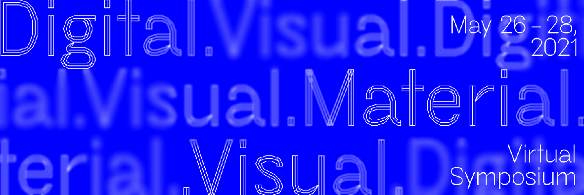 promotional graphic for the Digital.Visual.Material virtual symposium.