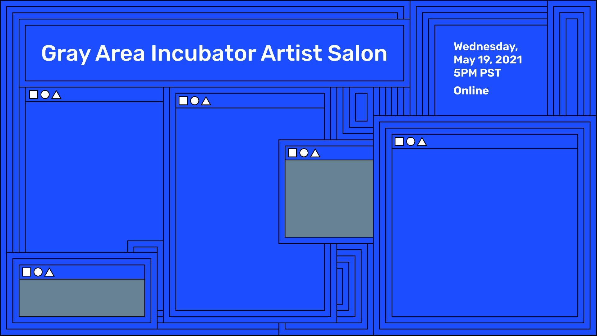 an illustration of radiating browser windows, with information about the Gray Area Incubator Artist Salon